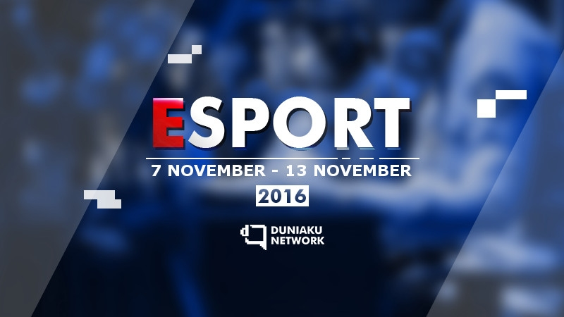 Duniaku Weekly eSport News | 7-13 November 2016