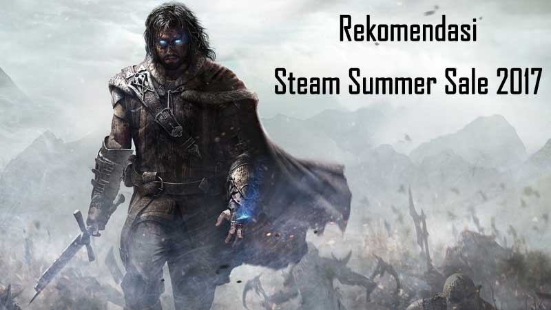 20 Rekomendasi Game PC Murah Steam Summer Sale 2017 yang Wajib Dibeli!